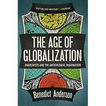 Zeitalter der Globalisierung - Anarchisten und die Anticolonial Phantasie