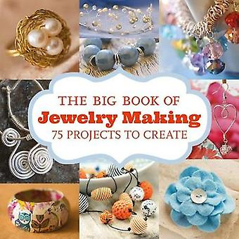 Big Book of Jewelry Making - 75 Projects to Make by Editors Gmc - 9781