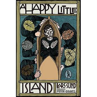 A Happy Little Island by Lars Sund - Peter Graves - 9781908251657 Book