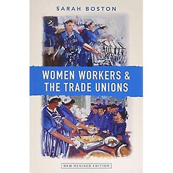 Women Workers and the Trade Unions (2nd Revised edition) by Sarah Bos