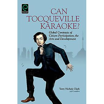 Can Tocqueville Karaoke? - Global Contrasts of Citizen Participation -