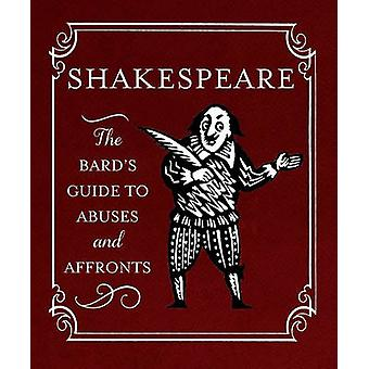 Shakespeare - The Bard's Guide to Abuses and Affronts by Running Press