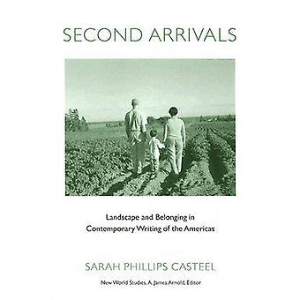 Second Arrivals - Landscape and Belonging in Contemporary Writing of t