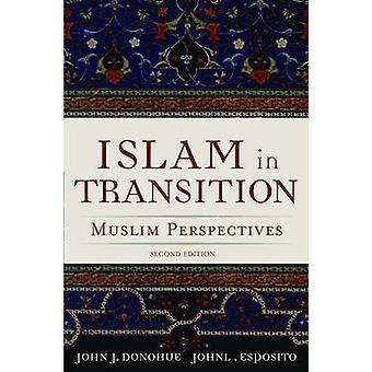 Islam in Transition - Muslim Perspectives (2nd Revised edition) by Joh