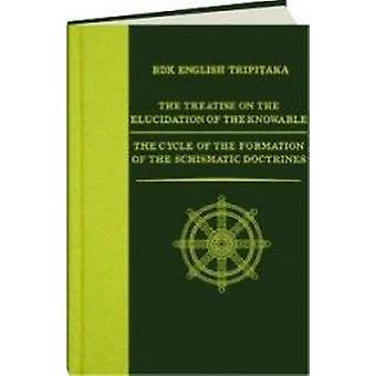 The Treatise on the Elucidation of the Knowable - AND  The Cycle of th