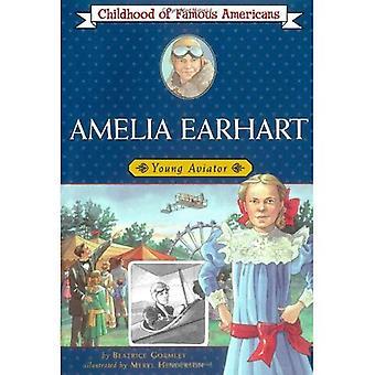 Amelia Earhart: Nuori lentäjä (kuuluisa amerikkalaiset lapsuuden)