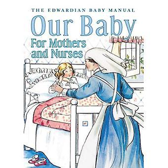 Il nostro bambino per madre e infermieri