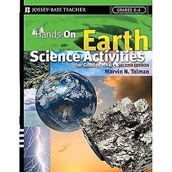 Hands-On Aardwetenschappen activiteiten voor rangen K-6 (JB Ed: Hands On)