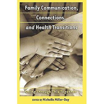 Comunicación familiar, las conexiones y transiciones de la salud: pasando por esto juntos (comunicación para la salud)