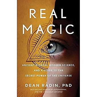 Real Magic: Ancient Wisdom,�Modern Science, and a Guide to�the Secret Power of the�Universe