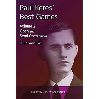Melhores jogos de Paul Keres: Volume 2: jogos abertos e semi-aberto (Cadogan xadrez livros)