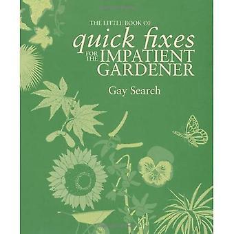 Le petit livre des solutions rapides pour les jardiniers impatients (Little Book of) (Little Book of)