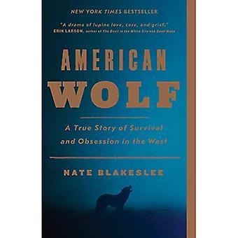Amerikaanse Wolf: A True Story of Survival en obsessie in het westen