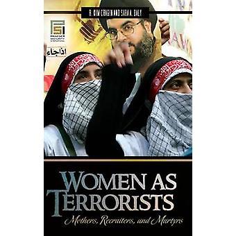 Kvinner som terrorister mødre rekrutterere og martyrene av Cragin & R. Kim