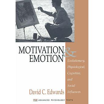 Motivation and Emotion Evolutionary Physiological Cognitive and Social Influences by Edwards & David C.