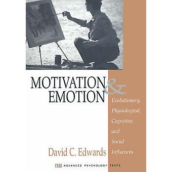 Motivation et l'émotion évolution physiologique cognitifs et Social Influences par Edwards & C. David