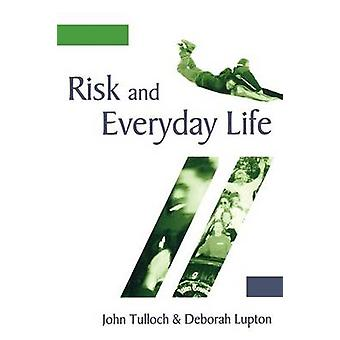 Risk and Everyday Life by Lupton & Deborah & Professor