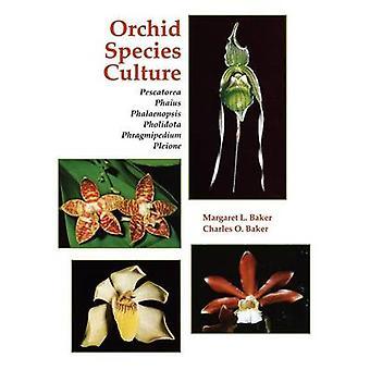 Orchid Species Culture Pescatorea Phaius Phalaenopsis Pholidota Phragmipedium Pleione by Baker & Margaret L.