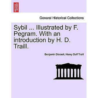 Sybil... Illustreret af F. Pegram. Med en introduktion af H. D. Traill. af Disraeli & Benjamin