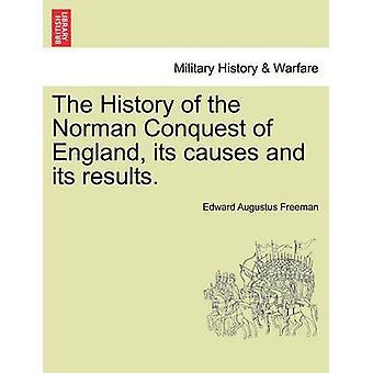 イギリスのノルマン人の英国征服の歴史その原因と結果。フリーマン ・ エドワード ・ オーガスタスによって