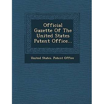 Official Gazette of the United States Patent Office... by United States Patent Office