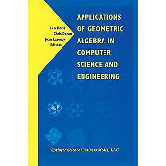 Anwendungen der geometrischen Algebra in Computer Science and Engineering von Dorst & Leo