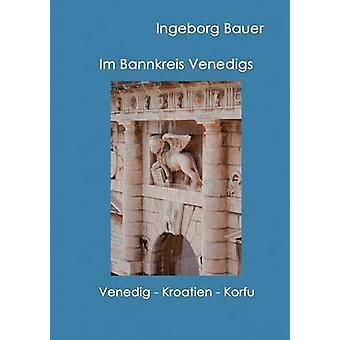 Im Bannkreis VenedigsVenedig  Kroatien  Korfu by Bauer & Ingeborg