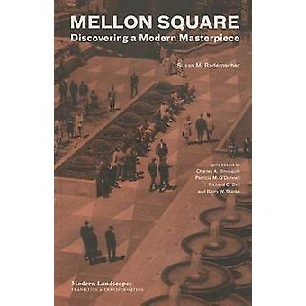 Mellon Square - Experiencing a Modern Masterpiece by Susan M. Rademach