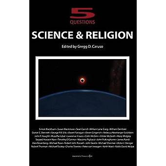 Science and Religion 5 Questions by Caruso & Gregg D.