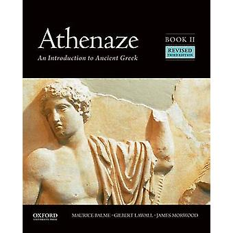 Athenaze - An Introduction to Ancient Greek - Book II by Maurice Balme