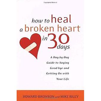 How to Heal A Broken Heart by Howard Bronson - 9780767909082 Book