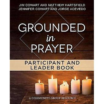Grounded in Prayer Participant and Leader Book by JimCowart - Jennife