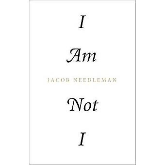 I am Not I by Jacob Needleman - 9781623170141 Book