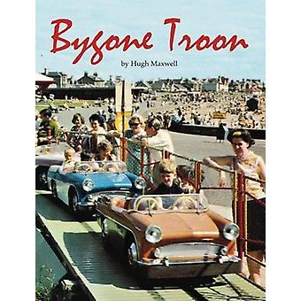Bygone Troon by Bygone Troon - 9781840337266 Book