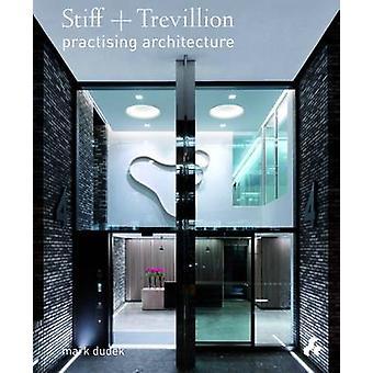 Stiff + Trevillion - Practising Architecture by Mark Dudek - 978190896