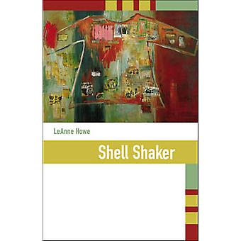 Shell Shaker by LeAnne Howe - 9781879960619 Book