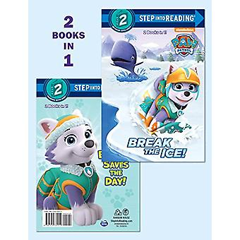 Break the Ice!/Everest Saves the Day! (Paw Patrol) by Courtney Carbon
