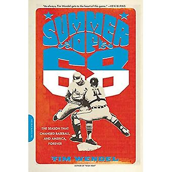 Summer of '68: The Season That Changed Baseball - And America - Forever
