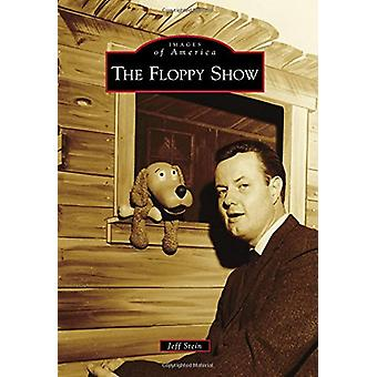 The Floppy Show by Jeff Stein - 9781467126045 Book