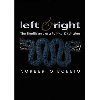 Left and Right  The Significance of a Political Distinction by Norberto Bobbio