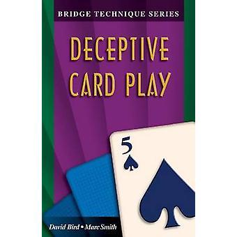 Bridge Technique 5 Deceptive Card Play by Smith & Marc