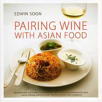 Pairing Wine with Asian Food by Edwin Soon - 9789810592134 Book