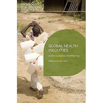 Global Health Inequities by Fernando De Maio