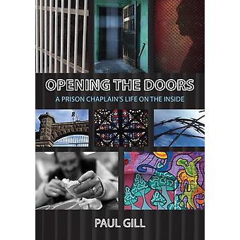 Opening the Doors A Prison Chaplains Life on the Inside by Gill & Paul