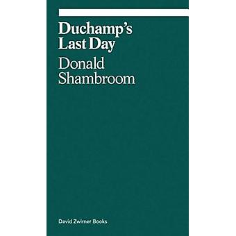 Duchamps Last Day by Donald Shambroom