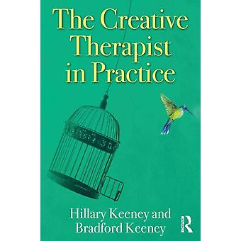 Creative Therapist in Practice by Hillary Keeney