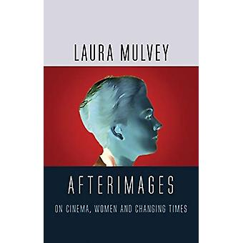 Afterimages by Laura Mulvey