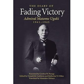 Fading Victory: The Diary of Adm. Matome Ugaki, 1941-1945
