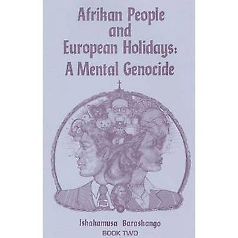 Afrikan People and European Holidays - Vol.2 - A Mental Genocide by Is