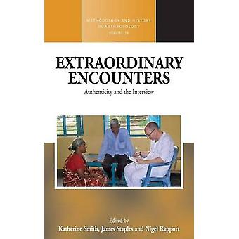 Extraordinary Encounters Authenticity and the Interview by Smith & Katherine